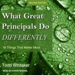 What Great Principals Do Differently 18 Things That Matter Most, Second Edition, Todd Whitaker