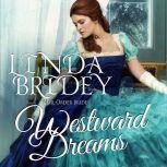 Mail Order Bride - Westward Dreams Historical Frontier Cowboy Romance, Linda Bridey