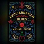 Reincarnation Blues, Michael Poore