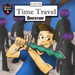 Time Travel Adventure The Campout Secrets (Kids' Adventure Stories), Jeff Child