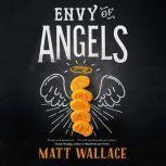 Envy of Angels A Sin du Jour Affair, Matt Wallace