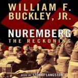 Nuremberg The Reckoning, William F. Buckley, Jr.