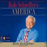 Bob Schieffer's America, Bob Schieffer