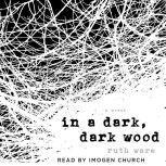 In a Dark, Dark Wood, Ruth Ware