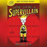 How to Be a Supervillain, Michael Fry