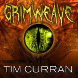 Grimweave, Tim Curran