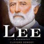 Lee A Biography, Clifford Dowdey