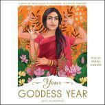 Your Goddess Year A Week-by-Week Guide to Invoking the Divine Feminine, Skye Alexander