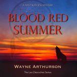Blood Red Summer, Wayne Arthurson
