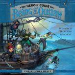 The Hero's Guide to Being an Outlaw, Christopher Healy
