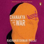 Chanakya and the Art of War, Radhakrishnan Pillai