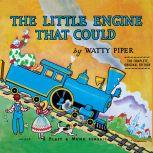 The Little Engine That Could The Complete, Original Edition, Watty Piper