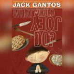 What Would Joey Do?, Jack Gantos
