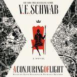 A Conjuring of Light, V. E. Schwab