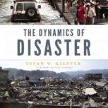 The Dynamics of Disaster, Susan W. Kieffer