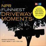 NPR Funniest Driveway Moments Radio Stories That Won't Let You Go, Robert Krulwich