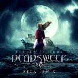 Deadsweep A Metaphysical Fantasy Adventure, Beca Lewis