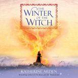 The Winter of the Witch A Novel, Katherine Arden