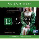 The Lady Elizabeth, Alison Weir