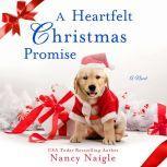A Heartfelt Christmas Promise A Novel, Nancy Naigle