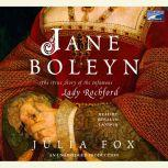 Jane Boleyn The True Story of the Infamous Lady Rochford, Julia Fox