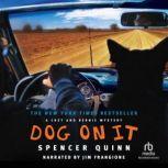 Dog on It, Spencer Quinn