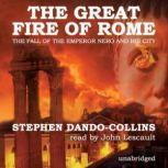 The Great Fire of Rome The Fall of the Emperor Nero and His City, Stephen DandoCollins