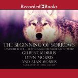 The Beginning of Sorrows Enmeshed by Evil  How Long Before America Is No More?, Gilbert Morris