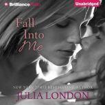 Fall into Me, Julia London