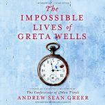 The Impossible Lives of Greta Wells, Andrew Sean Greer