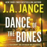 Dance of the Bones A J. P. Beaumont and Brandon Walker Novel, J. A. Jance