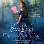 Forever Your Earl The Wicked Quills of London, Eva Leigh