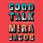 Good Talk A Memoir in Conversations, Mira Jacob