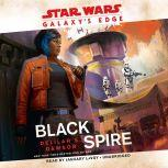 Galaxy's Edge: Black Spire (Star Wars), Delilah S. Dawson