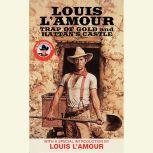 Trap of Gold & Hattan's Castle, Louis L'Amour