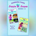 Junie B. Jones: Books 1-2 Junie B. Jones #1 and #2