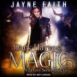 Dark Harvest Magic, Jayne Faith