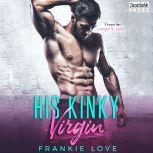 His Kinky Virgin, Frankie Love