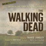 The Walking Dead Psychology Psych of the Living Dead, Travis Langley