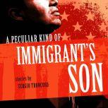 A Peculiar Kind of Immigrant's Son, Sergio Troncoso
