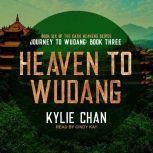 Heaven to Wudang Journey to Wudang: Book Three, Kylie Chan