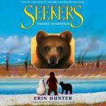Seekers #3: Smoke Mountain, Erin Hunter