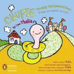 Chupie / Chupi The Binky That Returned Home /   El Binky que regressó a su hogar, Thalia