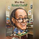 Who Was Roald Dahl?, True Kelley