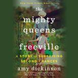 The Mighty Queens of Freeville A Mother, a Daughter, and the Town That Raised Them, Amy Dickinson