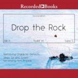 Drop the Rock Removing Character Defects, Steps Six and Seven (2nd. ed.), Bill P.