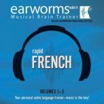 Rapid French, Vols. 13, Earworms Learning