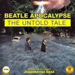 Beatle Apocalypse - The Untold Tale, Jagannatha Dasa