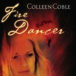 Fire Dancer, Colleen Coble