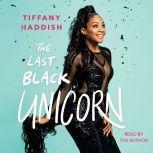 The Last Black Unicorn, Tiffany Haddish
